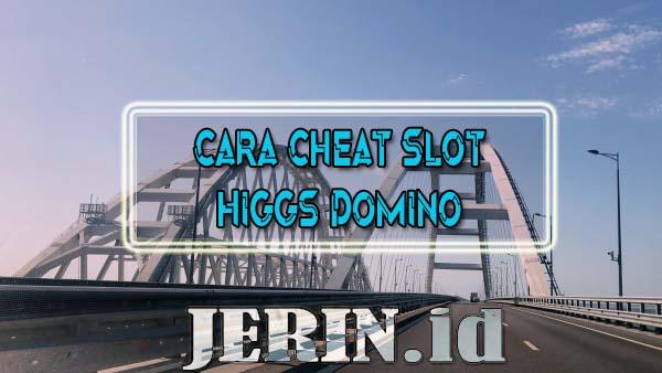Cara Cheat Slot Higgs Domino Island Super Win