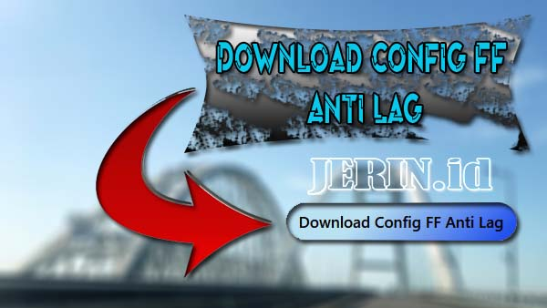 Download Config Anti Lag Free Fire