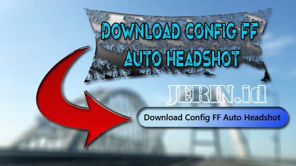 Download Config FF Auto Headshot