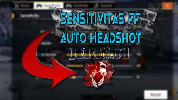 Sensitivitas FF Auto Headshot Untuk Semua Jenis Ponsel