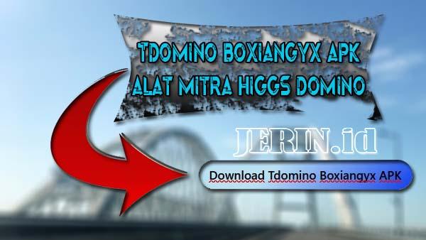 Tdomino Boxiangyx Apk Alat Mitra Higgs Domino