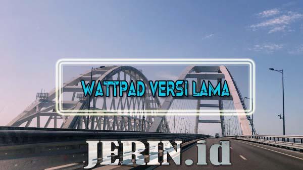 Wattpad Versi Lama (v6.73.0), Download APK Baca Novel Tanpa Iklan