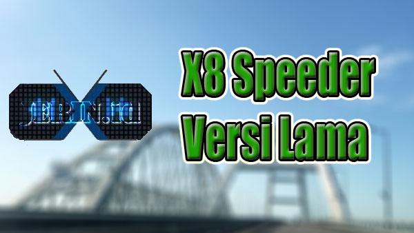 X8-Speeder-Apk-Versi-Lama