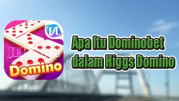 Apa Itu Dominobet Higgs Domino