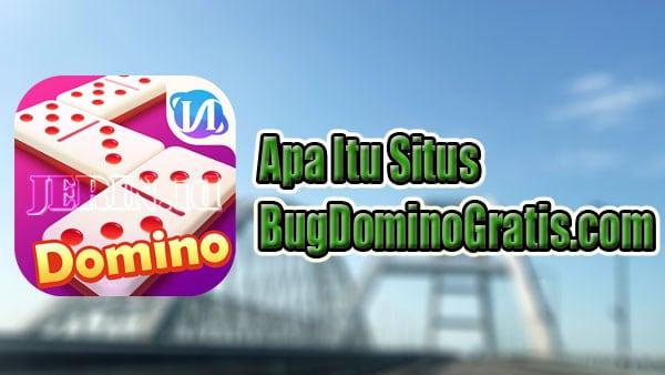 Apa-Itu-Situs-BugDominoGratis-com