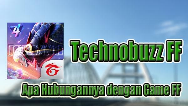 Apa hubungannya antara Technobuzz FF dengan Game FF