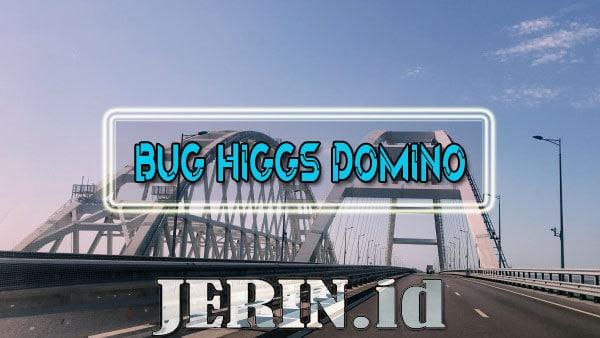 Bug Domino Gratis di Semua Slot Higgs Domino Terbaru 2021