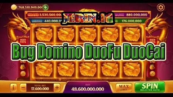 Bug Domino Jackpot DuoFu DuoCai Gratis