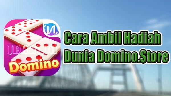 Cara-Ambil-Hadiah-di-Dunia-Domino-Store