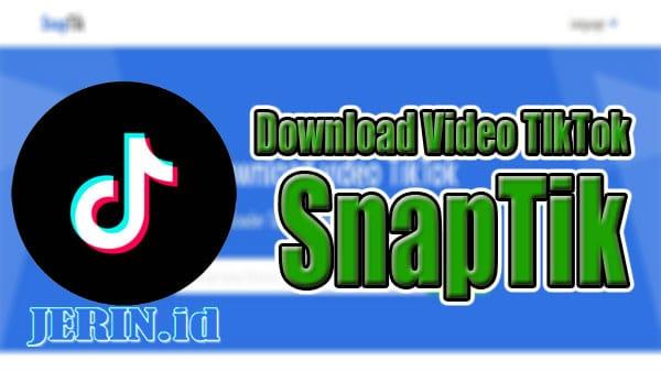 Cara Download Video TikTok Tanpa Watermark di SnapTik
