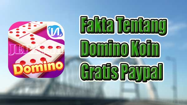 Cara-Mendapatkan-Domino-Koin-Gratis-Paypal