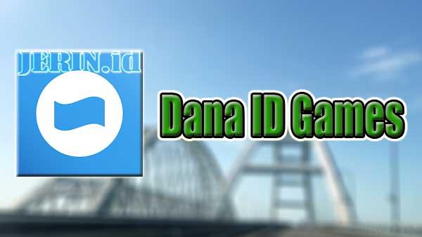 Dana ID Games Untuk Top Up Game