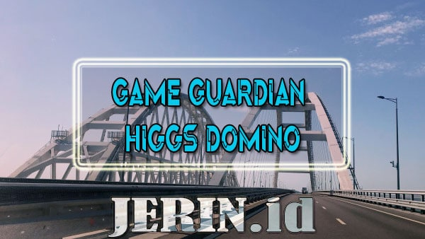 Game Guardian Higgs Domino Apk Cheat Auto Jackpot & Unlimited Coin