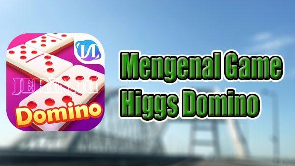 Mengenal-game-Higgs-Dominobet