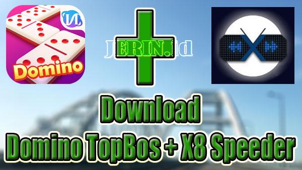 Download Domino TopBos + X8 Speeder