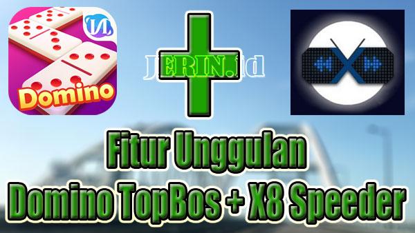 Fitur Unggulan Domino TopBos + X8 Speeder